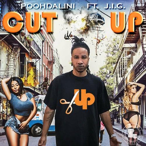 Cut Up (feat. J.I.G.) de Poohdalini