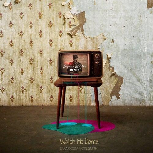 Watch Me Dance (Roman Kouder Remix) von Sara Costa