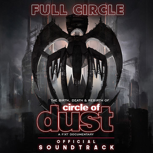 Full Circle: The Birth, Death & Rebirth of Circle of Dust (Official Soundtrack) de Various Artists