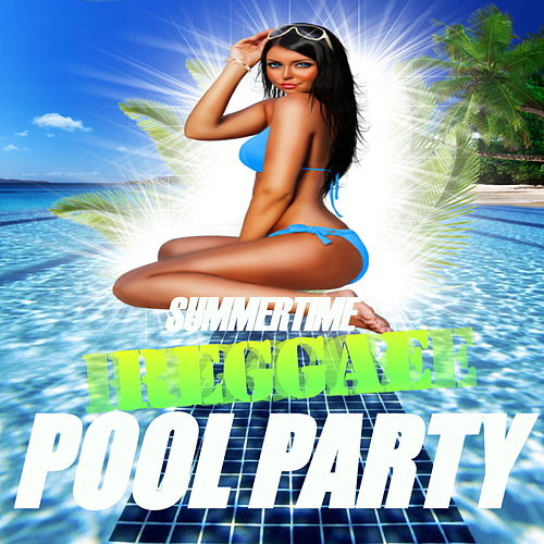 Summertime Reggae Pool Party de Various Artists