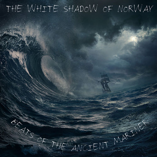 Beats Of The Ancient Mariner by The White Shadow