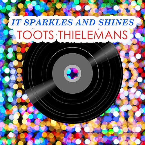 It Sparkles And Shines von Toots Thielemans