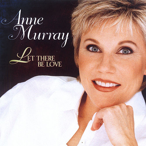 Let There Be Love de Anne Murray