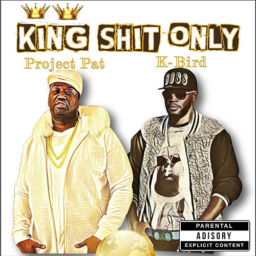 King Shit Only von Project Pat