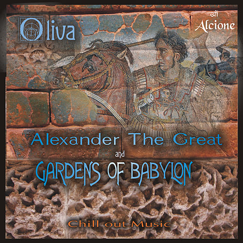 Alexander the Great and Gardens of Babylon de Oliva