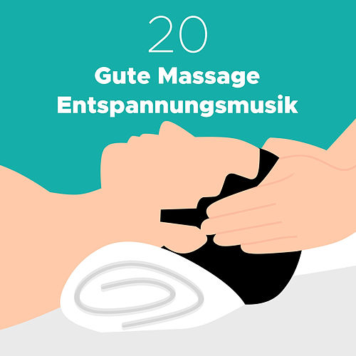 20 Gute Massage Entspannungsmusik - Entspannender Musik fürs Massieren von Meditationsmusik