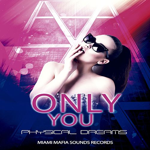Only You von Physical Dreams