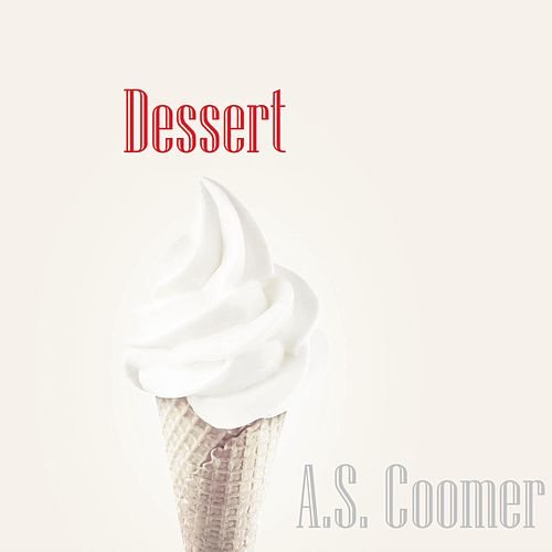 Dessert by A.S. Coomer