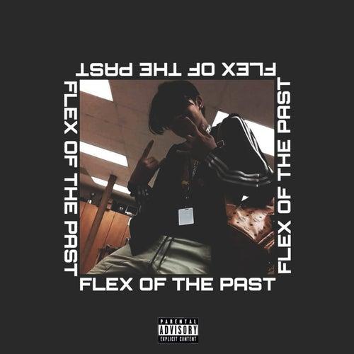 Flex of the Past by Kill$Treak 13
