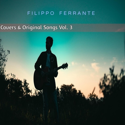 Covers & Original Songs, Vol. 3 by Filippo Ferrante