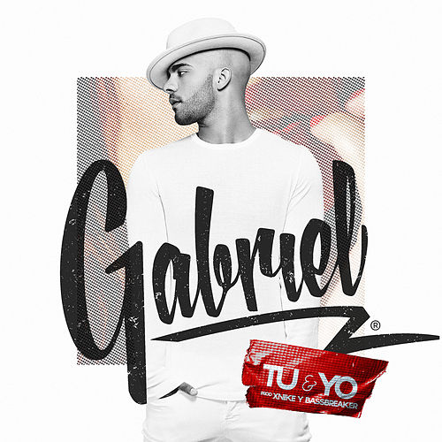 Tu y Yo de Gabriel
