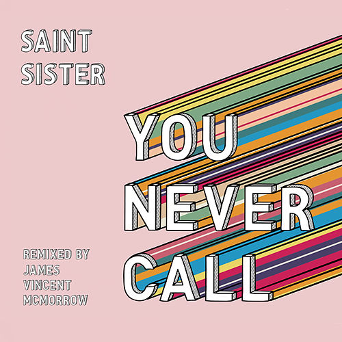 You Never Call (James Vincent McMorrow Remix) by Saint Sister