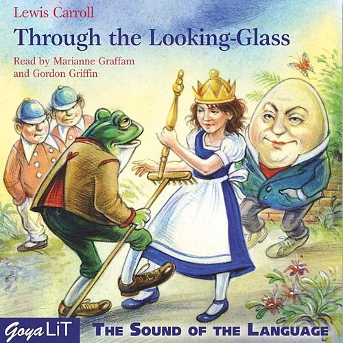 Through the Looking-Glass de Lewis Carroll