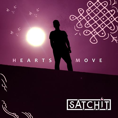 Hearts Move by Satchit