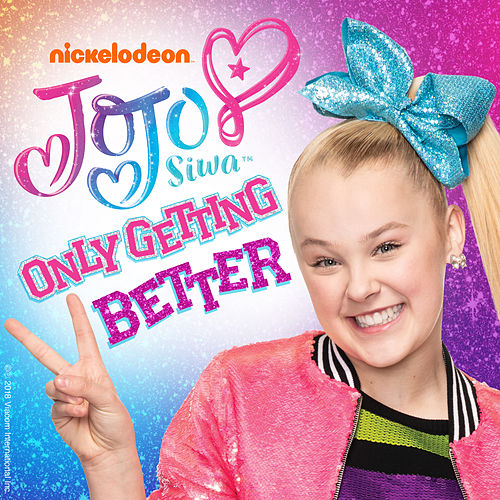 Only Getting Better by JoJo Siwa