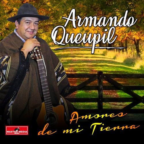 Amores de Mi Tierra by Armando Queupil
