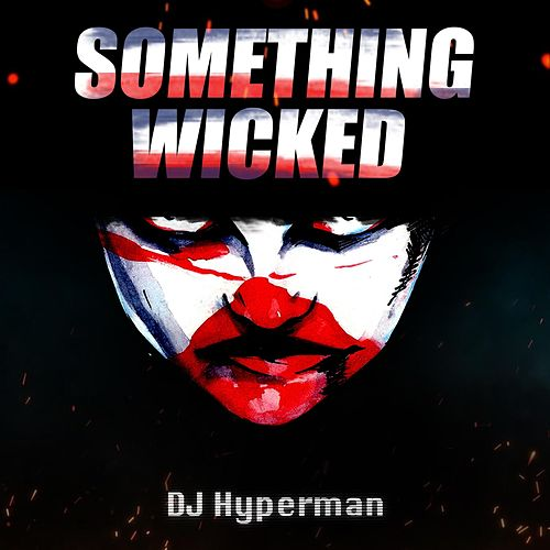 Something Wicked by DJ Hyperman