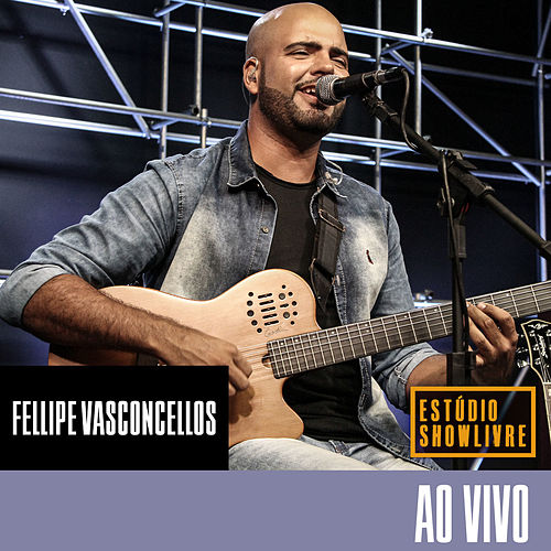 Fellipe Vasconcellos no Estúdio Showlivre (Ao Vivo) von Fellipe Vasconcellos