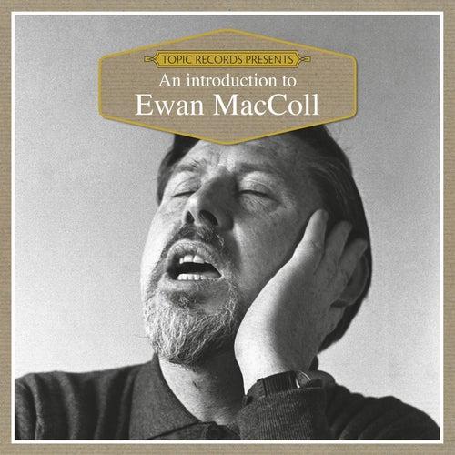 An Introduction to Ewan MacColl by Ewan MacColl