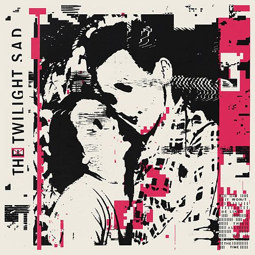 It Won/T Be Like This All The Time von The Twilight Sad