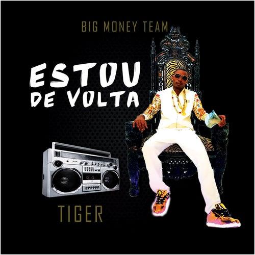 Estou de Volta by Tiger
