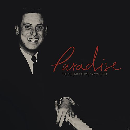 Paradise: The Sound Of Ivor Raymonde de Various Artists