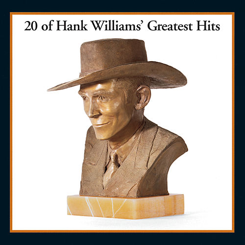 20 Of Hank Williams' Greatest Hits by Hank Williams