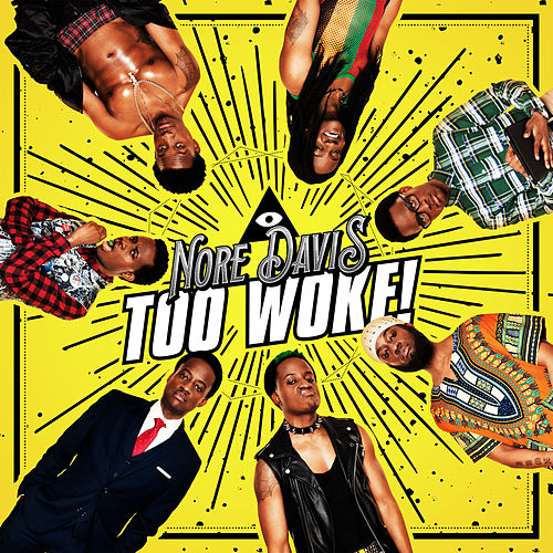 Too Woke! by Nore Davis