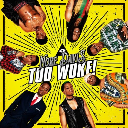 Too Woke! by Nore Davis