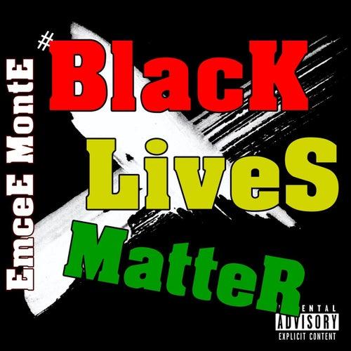#Blacklivesmatter de Emcee Monte