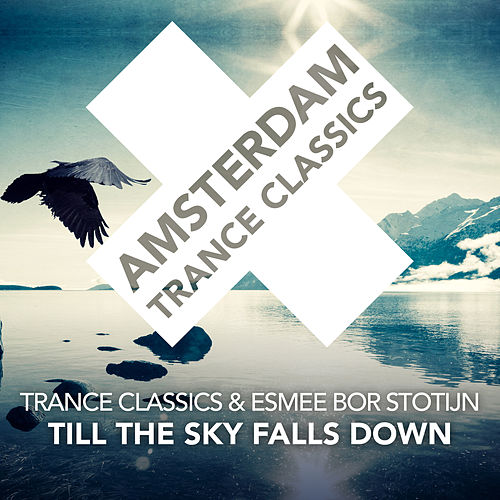 Till The Sky Falls Down von Trance Classics