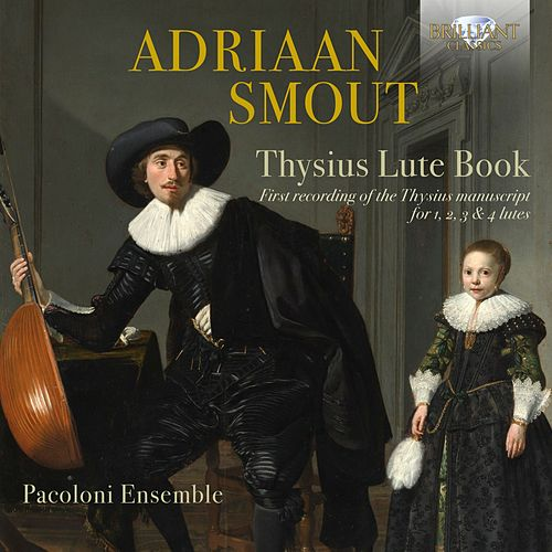 Adriaan Smout: Thysius Lute Book by Pacoloni Ensemble