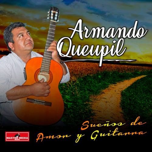 Sueños de Amor y Guitarra by Armando Queupil