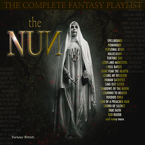 The Nun - The Complete Fantasy Playlist by Various Artists