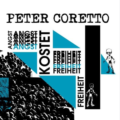 Angst kostet Freiheit von Peter Coretto