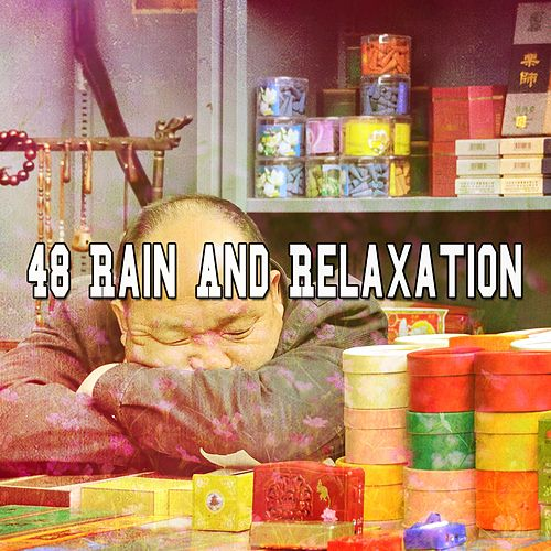 48 Rain And Relaxation by Relaxing Spa Music