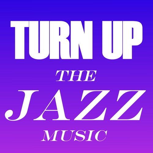 Turn Up The Jazz Music de Various Artists