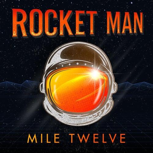 Rocket Man von Mile Twelve