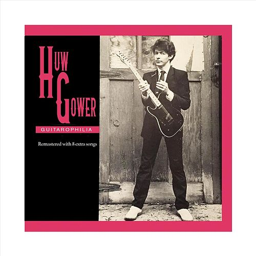 Guitarophilia (Remastered) by Huw Gower