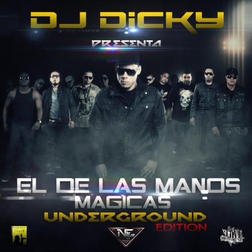 El De Las Manos MÁgicas (Underground Edition) de DJ Dicky