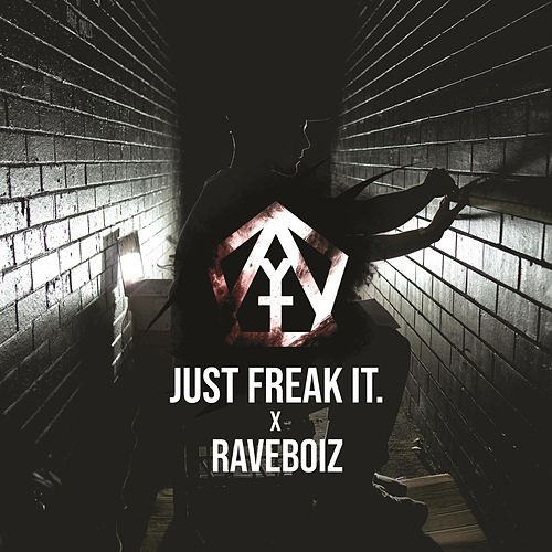 Just Freak It by Raveboiz