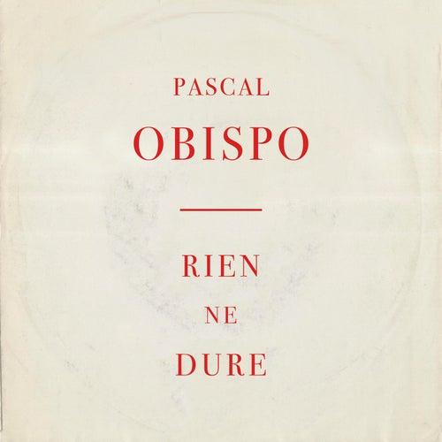 Rien ne dure von Pascal Obispo