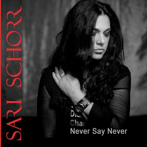 Never Say Never von Sari Schorr