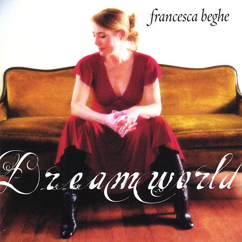 Dreamworld by Francesca Beghe