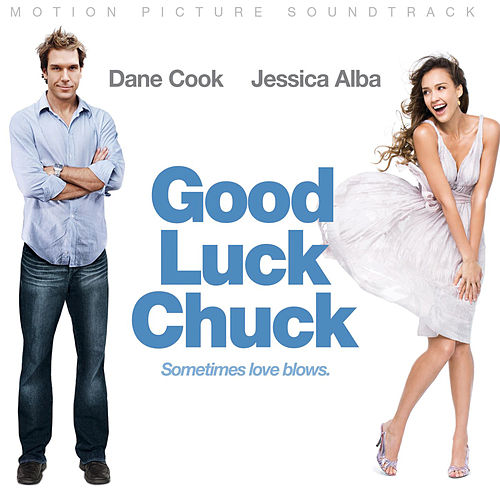 Good Luck Chuck (Original Motion Picture Soundtrack) de Various Artists