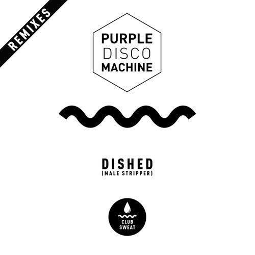 Dished (Male Stripper) [Remixes] von Purple Disco Machine