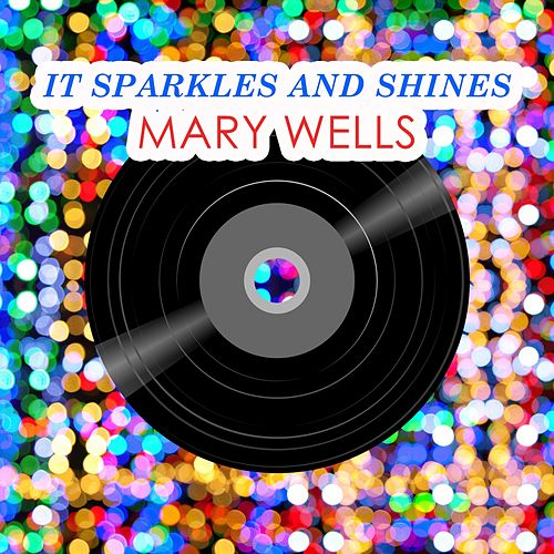 It Sparkles And Shines by Mary Wells