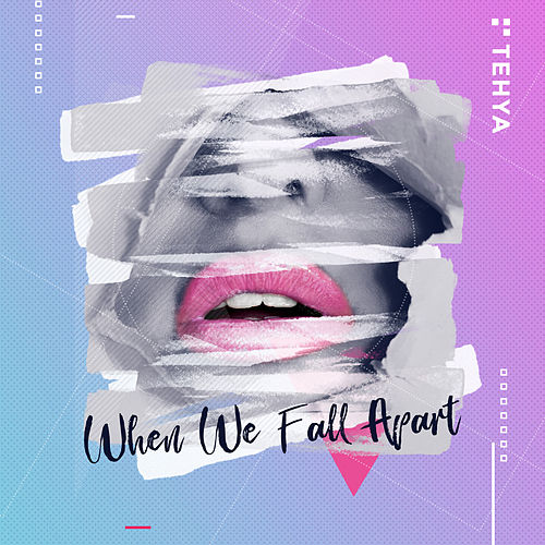 When We Fall Apart by Tehya