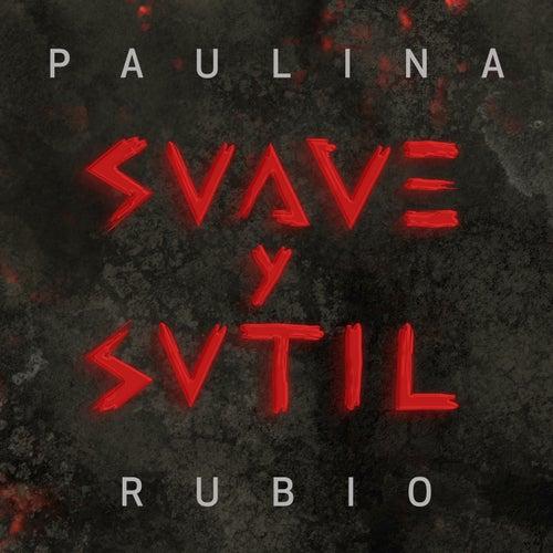 Suave Y Sutil de Paulina Rubio