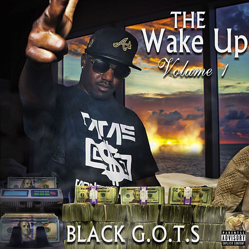 The Wake up, Vol. 1 de Black G.O.T.S